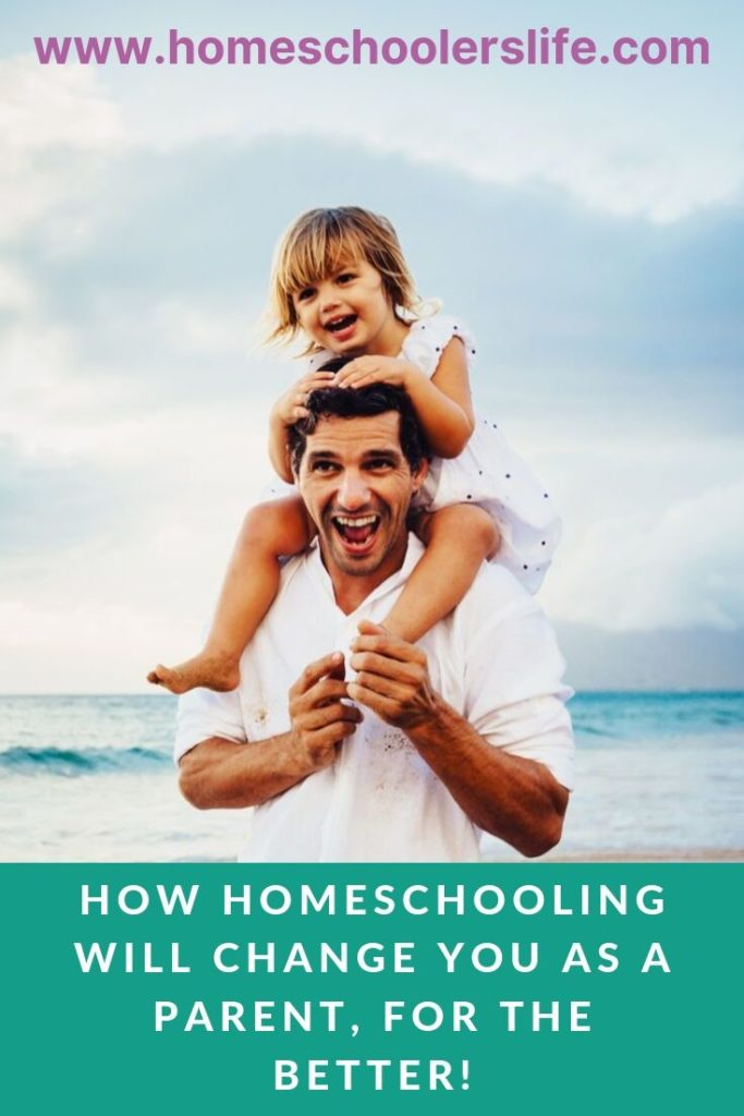 how homeschooling will change you as a parent